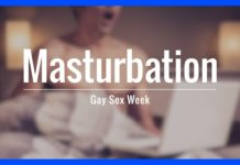 Masturbation | Gay Sex Week